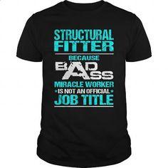 STRUCTURAL FITTER-BADASS T3 #teeshirt #T-Shirts. BUY NOW => https://www.sunfrog.com/LifeStyle/STRUCTURAL-FITTER-BADASS-T3-Black-Guys.html?60505