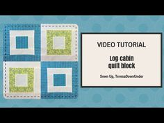 Video tutorial: Log cabin – quick and easy quilt block – Sewn Up