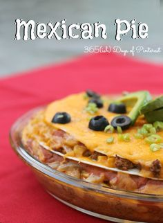 Easy layers of filling and tortillas- like Mexican lasagna in a pie dish :)