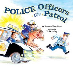 Police Officers on Patrol, by Kersten Hamilton. (Viking Childrens Books, Illustrations and brief rhyming text depict police officers responding to a variety of situations, from a broken traffic light to a robbery. Police Wife Life, Community Helpers Preschool, Community Workers, Police Story, Preschool Books, Preschool Activities, Police Activities, Preschool Curriculum, Kindergarten Literacy