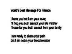 Friendship sms, world best message for friends/ i have you but i am not your lover, Friendship Sms, I Hug You, Messages For Friends, Life Partners