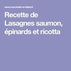 Recette de Lasagnes saumon, épinards et ricotta