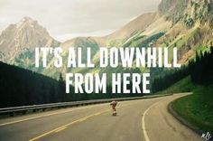 longboarding quotes - Google Search