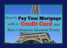 Want to earn more credit card rewards points for free travel? You need to pay your mortgage with a credit card! Check out our complete guide inside!