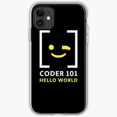 'Coder 101 Hello World' iPhone Case by Iphone Case Covers, Iphone 11, It Works, Type, Printed, World, Awesome, People, Art