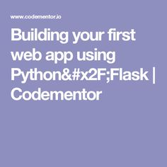 Building your first web app using Python/Flask   Codementor