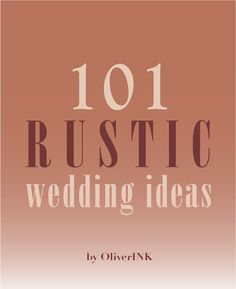 - RUSTIC WEDDING IDEAS E-Book 101 Beautiful & Tasteful Ideas for a Barn, Vintage or Country Wedding by Oliverink, $5.00 (Can buy and download this as a PDF--might be very useful for pre-planning ideas)