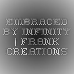 Embraced by Infinity | Frank Creations