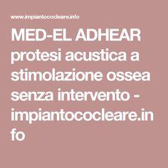 MED-EL ADHEAR protesi acustica a stimolazione ossea senza intervento - impiantococleare.info