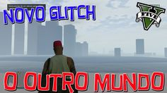 Novo Glitch - O OUTRO MUNDO DO GTA V SEM TEXTURAS! Mercena BUG