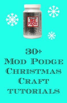 30+ Mod Podge Christmas Crafts Tutorials - perfect for gifts or decorations! Some easy projects for kids to make and dollar store options too | Article from Mod Podge Rocks | http://www.modpodgerocksblog.com/2012/30-mod-podge-christmas-crafts.html