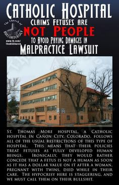 Freaking hypocrites. They really should have paid his claim off. That would have been the only moral thing to do. But in the end, even this church-run hospital picked money over morality.