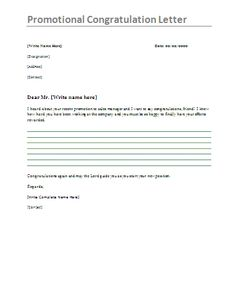 Promotion Congratulation Letter - This letter is also written by the colleagues and friends for congratulating the person on its promotion, like job promotion and other employment related.