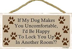 If My Dog Makes You Uncomfortable Id Be Happy to Lock You Up in Another Room  Makes a great gift idea  Sign 5x10 Wood Plaque *** This is an Amazon Affiliate link. You can find more details by visiting the image link.