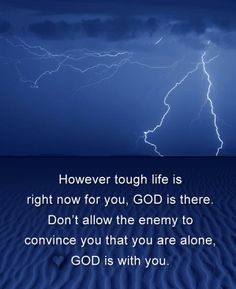 However tough our lives are right now, God is with us.   https://www.facebook.com/photo.php?fbid=10152072149028848