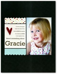 There's Something About Gracie...simple and perfect.