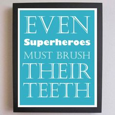 Children's Decor Superheroes Brush Your Teeth by FitToPrintDesigns, $14.00