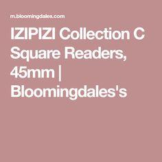 2e27581715e IZIPIZI Collection C Square Readers