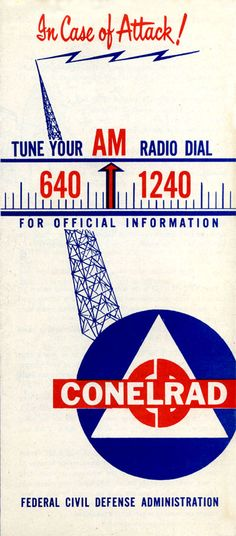CONELRAD (Control of Electromagnetic Radiation) brochure cover ca. CONELRAD is a former method of emergency broadcasting to the U. public in the event of enemy attack during the Cold War. Native American History, American Civil War, British History, Vintage Advertisements, Vintage Ads, Cold War Propaganda, Vintage Magazine, Nuclear War, Emergency Management