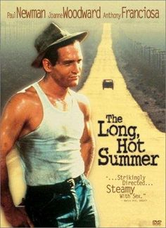 The Long, Hot Summer (1958) - Paul Newman, Joanne Woodward, Anthony Franciosa, Orson Welles, Lee Remick, Angela Lansbury