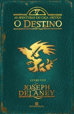O Destino (Vol. 8 As Aventuras Do Caça-Feitiço)