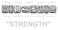 STRENGTH Mayan Glyphs Tattoo Design G - ₪ AZTEC TATTOOS ₪ Aztec Mayan Inca Tattoo Designs Instant Download