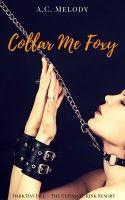 Collar Me Foxy, an ebook by A.C. Melody at Smashwords