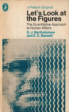 Lets Look at the Figures - D. Batholomew and E. Bassett - 1971 Pelican Cover design by Enzo Ragazzini Best Book Covers, Vintage Book Covers, Book Cover Art, Book Cover Design, Book Design, Typography Design, Lettering, Cool Books, Penguin Books