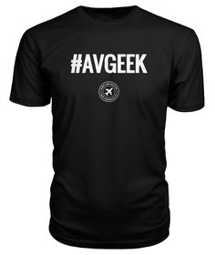 68ab9e40e #AVGEEK - for the aviation geek in you. Branded Shirts, Geek Shirts,