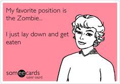 Never Heard of that one before? The Zombie Positon e-card | FubarFarm.com