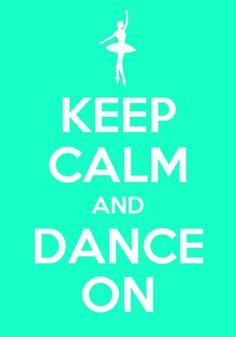 Keep calm.................dance on!!
