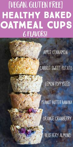 These Healthy Baked Oatmeal Cups Are Gluten Free, Vegan And Refined Sugar Free They're Easy To Make And Perfect For A Delicious And Cozy Make Ahead Breakfast I Have 6 Different Flavors So You Never Get Bored Baked Oatmeal Cups, Baked Oatmeal Recipes, Vegan Breakfast Recipes, Brunch Recipes, Baby Food Recipes, Cooking Recipes, Healthy Make Ahead Breakfast, Healthy Baked Oatmeal, Baked Oats