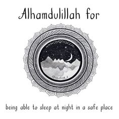 169:  Alhamdulillah for being able to sleep at night in a safe place.  #AlhamdulillahForSeries