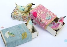 Covered matchboxes with a little surprise inside.