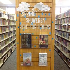 Spring showers? Read for hours! Library display, public library display Centralia Public Library, Centralia MO **no link, just pic**