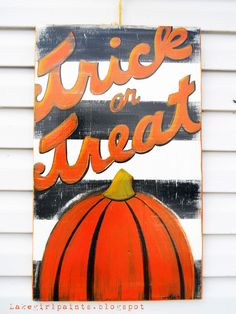 Lake Girl Paints: Paint a Trick or Treat Sign Halloween Signs, Holidays Halloween, Halloween Crafts, Happy Halloween, Halloween Decorations, Halloween Ideas, Halloween Sewing, Halloween Images, Fall Decorations