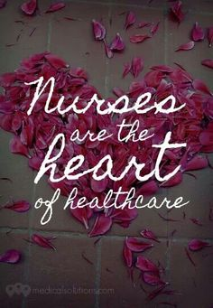 Nurses really are the heart of healthcare. A mix of compassion and burn out with a sick sense of humor enabling them to survive. Then there are the Mary's who still know only the soft touch and gentle word. Thank God for both for both are warriors of a special breed. My testimony.