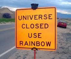 """Universe closed, use rainbow. A real street sign :) cheski: """" fuckyeahpikacha: """" roomthily: """" Why I love Albuquerque: real street sign: 'Universe Closed, Use Rainbow' """" """" I Smile, Make Me Smile, Haha, E Mc2, Dc Movies, Visual Statements, Land Of Enchantment, Cool Stuff, Funny Stuff"""