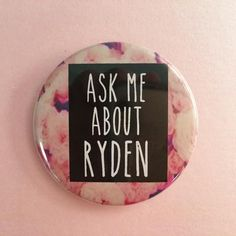 Ask Me About Ryden 1.75in Pinback Button