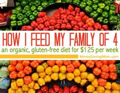 How I Feed My Family of 4 an Organic, Gluten-Free Diet for $125 Per Week