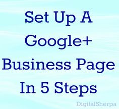 Think it's hard to set up a Google+ Business Page For Your Company? Think again! Let us show you how to create a Google+ Biz Page in 5 steps! #SocialMedia #SocialMediaMarketing #SMM #SmallBiz
