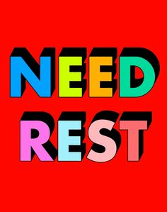 Need Rest Art Print by Tyler Spangler - X-Small Words Quotes, Wise Words, Letras Abcd, Tyler Spangler, Vsco, Color Quotes, Empowerment Quotes, Photo Wall Collage, Acrylic Box