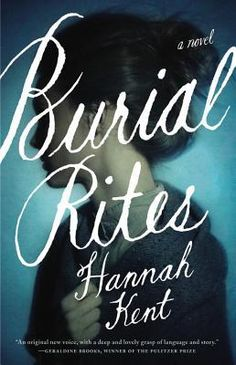 "Written by Hannah Kent, ""Burial Rites,"" set in Iceland in 1829, is the story of a young woman who faces the death penalty for the brutal murder of her master. To read more about capital punishment on my blog, which will be theme of the my next novel, foliow the link below! http://christinezmason.com/uncategorized/492/burial-rites-new-novel-murder-capital-punishment-19th-century-iceland/"