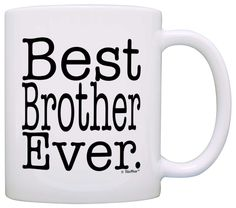 Gift for Brother Best Brother Ever Birthday Gift for Sibling Gift Coffee Mug Tea Cup White ^^ To view further, visit now : Coffee Mugs