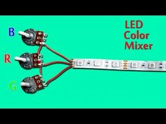 RGB LED Strip Color Mixer Circuit - YouTube Electronics Mini Projects, Electronics Basics, Hobby Electronics, Arduino, Led Light Strips, Led Strip, Computer Router, Hobbies To Try, Led Diy