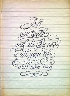 All you touch...