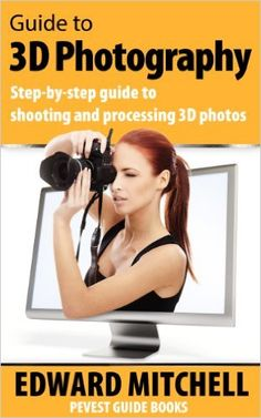 Amazon.com: Guide to 3D Photography eBook: Edward Mitchell: Kindle Store