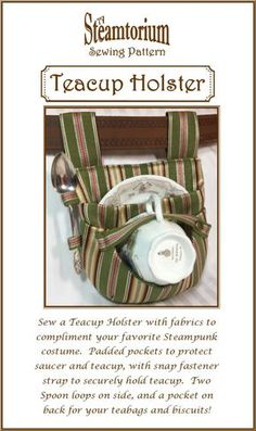 """Sew a Teacup Holster with fabrics to compliment your favorite Steampunk costume. Two padded pockets to protect saucer and teacup, with snap fastener strap to securely hold teacup. Two Spoon loops on side, and a pocket on back for your teabags and biscuits! Finished size approximately 8 wide by 10"""" tall (including belt loops). Will fit regular sized teacups up to 3.75"""" wide x 3"""" tall, and saucers up to 6.25"""" wide. Spoon loops will fit """"youth"""" to regular size teaspoons, from 5"""" up to 6.5"""" in…"""