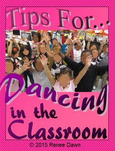 Let's Dance! Tips for Dancing in the Classroom. Such a great way to do a quick and easy brain break that all ages will love!