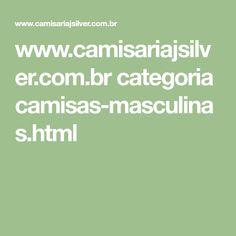 www.camisariajsilver.com.br categoria camisas-masculinas.html